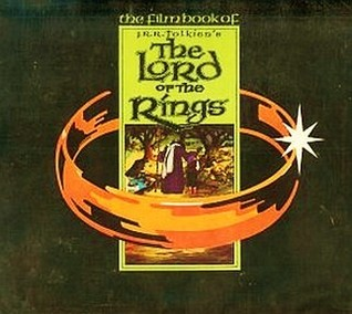 The Film Book of J.R.R. Tolkien's The Lord Of The Rings by Ralph Bakshi