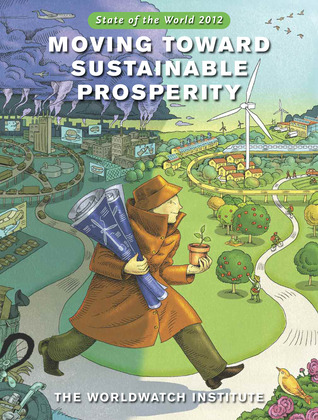 State of the World 2012: Moving Toward Sustainable Prosperity (State of the World)