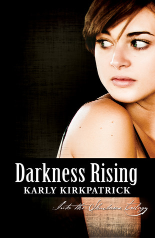 Darkness Rising by Karly Kirkpatrick