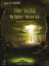 The Dead White World (Cthulhu Apocalypse, #1)