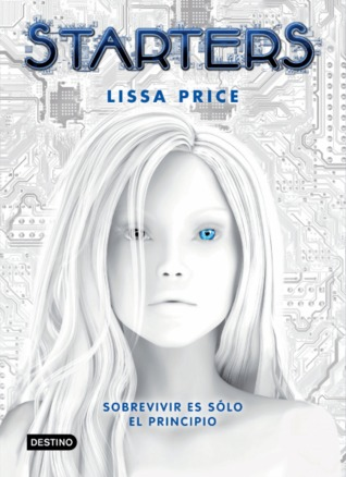 Starters (Starters, #1) by Lissa Price — Reviews, Discussion ...
