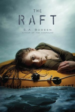 The Raft by S.A. Bodeen — Reviews, Discussion, Bookclubs, Lists