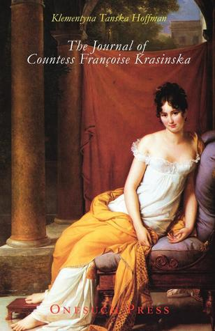 The Journal of Countess Francoise Krasinska by Klementyna Tanska Hoffmanowa