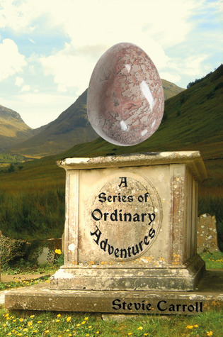 A Series of Ordinary Adventures by Stevie Carroll