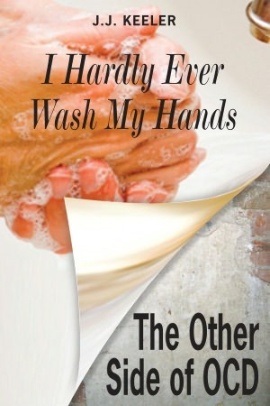 I Hardly Ever Wash My Hands by J.J. Keeler