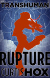 Rupture (Transhuman Warrior, #1)