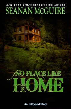 No Place Like Home (InCryptid 0.03)