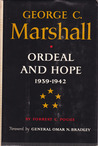 George C. Marshall: Ordeal and Hope: 1939-1942