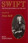 Swift: The Man, His Works, and the Age: Volume III: Dean Swift