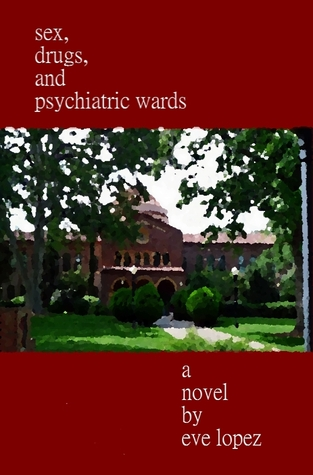 Sex, Drugs, and Psychiatric Wards