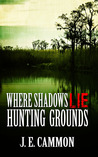 Hunting Grounds  (Where Shadows Lie, #2)