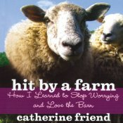 Hit by a Farm by Catherine Friend