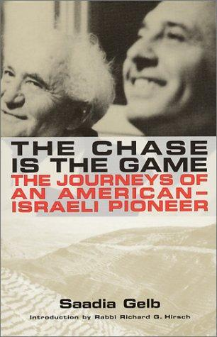The Chase is the Game: The Journeys of an American-Israeli Pioneer