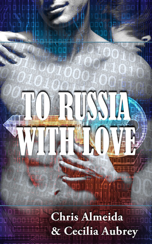 To Russia With Love by Chris Almeida