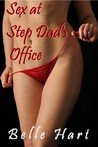 Sex at Step Dad's Office (Insatiable Stepdaughter, #4)