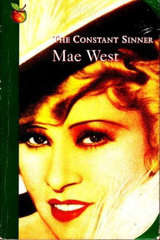 The Constant Sinner by Mae West