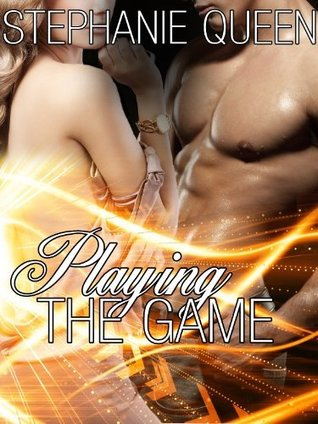 Playing the Game by Stephanie Queen