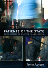 Patients of the State: The Politics of Waiting in Argentina