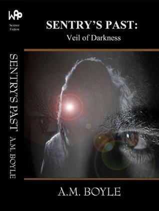 Sentry's Past: Veil of Darkness (Book 1 of 3)