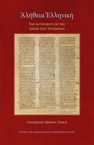 Aletheia Hellenike: The Authority of the Greek Old Testament