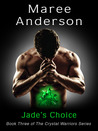 Jade's Choice (Crystal Warriors, #3)