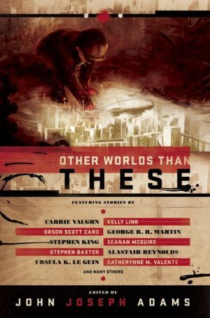 Other Worlds Than These by John Joseph Adams