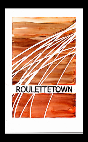 roulettetown by Sarah D'Stair
