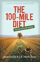 The 100-Mile Diet  by Alisa Smith