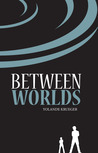 Between Worlds (Trix-ology #1)