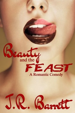 Beauty and the Feast by J.R. Barrett
