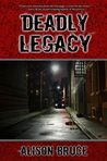 Deadly Legacy by Alison  Bruce