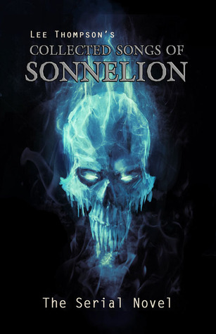 The Collected Songs of Sonnelion by Lee  Thompson