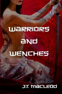 Warriors and Wenches by J.T. Macleod
