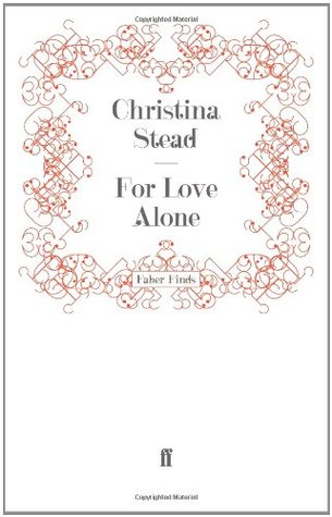 For Love Alone by Christina Stead
