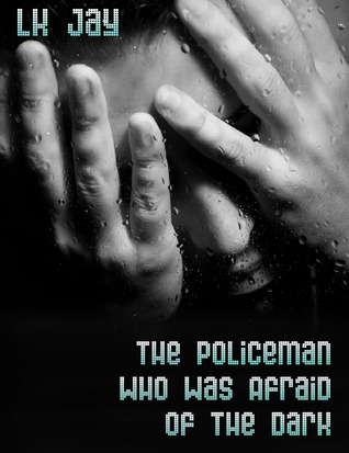 The Policeman Who Was Afraid of the Dark
