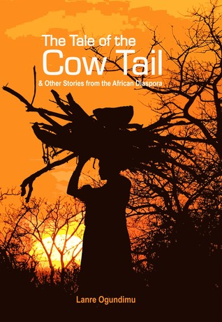 The Tale of the Cow Tail & Other Stories from the African Diaspora