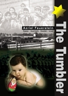The Tumbler: A 16-year-old Boy's Live Chronicle of Auschwitz, Belsen, Hanover, Hildesheim, Wolgsberg and Wustegiersdorf Nazi Death Camps