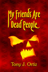 My Friends are Dead People (HMD #1)
