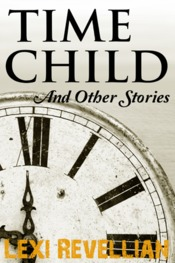 Time Child and Other Stories by Lexi Revellian