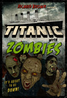Titanic with ZOMBIES by Richard  Brown