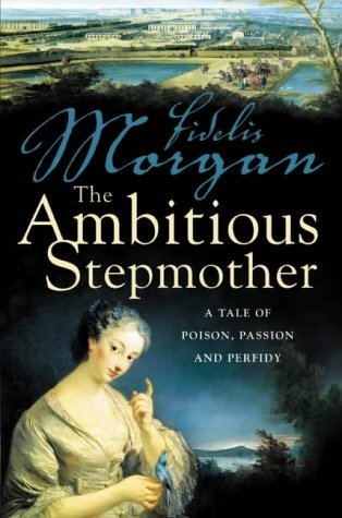 The Ambitious Stepmother by Fidelis Morgan