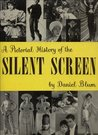 A Pictorial History of the Silent Screen