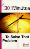 30 Minutes   To Solve That Problem