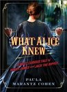 What Alice Knew: A Most Curious Tale of Henry James & Jack the Ripper