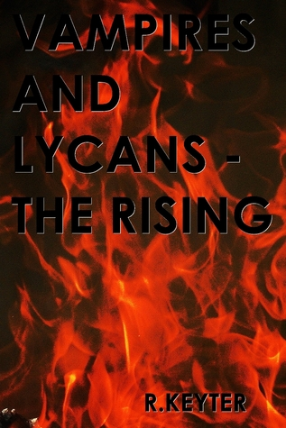 VAMPIRES AND LYCANS - The Rising