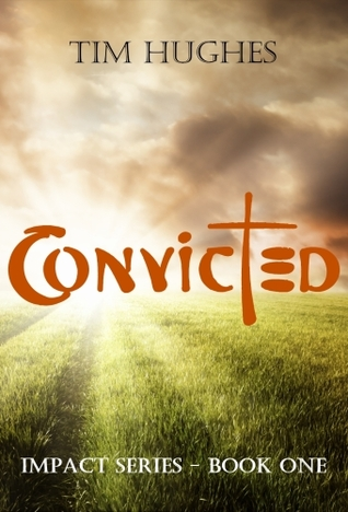 Convicted by Tim    Hughes