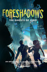 Foreshadows: The Ghosts of Zero