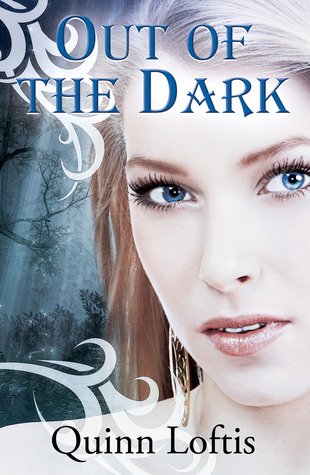 Out of the Dark by Quinn Loftis