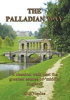 """The Palladian Way: A Classical Walk Past the Greatest Estates of """"Middle"""" England"""