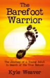 The Barefoot Warrior: The Journey of a Young Adult In Search of His True Nature